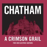 Rhys Chatham - A Crimson Grail