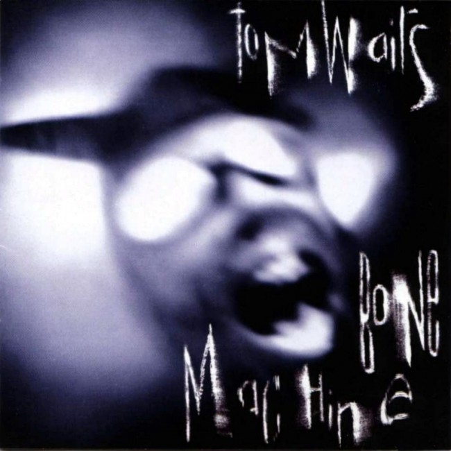 Tom Waits - Bone Machine