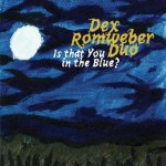 Dex Romweber Duo - Is That You In The Blue?