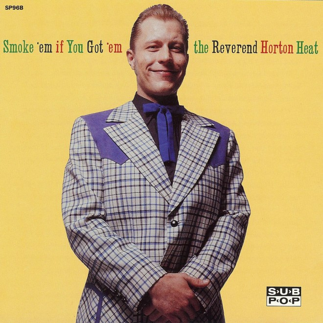 Reverend Horton Heat - Smoke 'Em If You Got 'Em