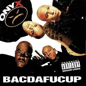 082-BITD_Onyx_Bacdafucup