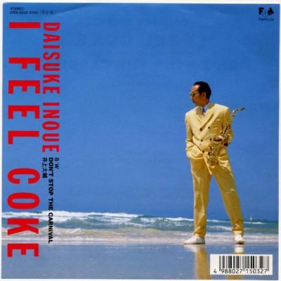 "I FEEL COKE"" lyrics Toshiya Mizoguchi, Shinichi Tozaki composer Inoue Daisuke Inoue Kan song arranged by Daisuke Inoue"