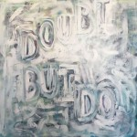 """Doubt But Do"" by Jeffrey Roy Geesa"